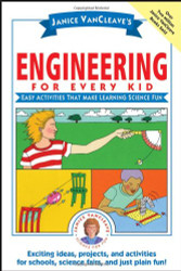 Janice Vancleave's Engineering for Every Kid