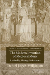 Modern Invention of Medieval Music