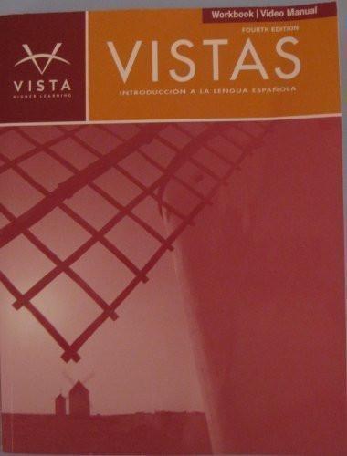Vistas Workbook/Video Manual Intro -Workbook/Video Manual