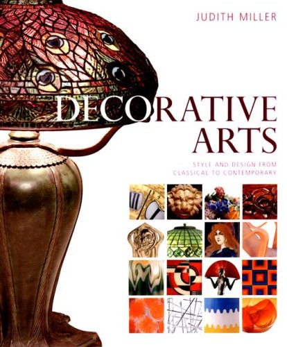 Decorative Arts Style And Design From Classical To Contemporary