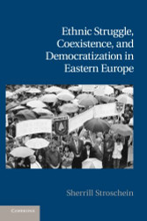 Ethnic Struggle Coexistence and Democratization In Eastern Europe