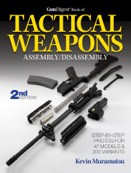Gun Digest Book of Tactical Weapons Assembly / Disassembly