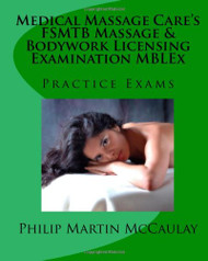 Medical Massage Care's Fsmtb Massage and Bodywork Licensing Examination Mblex