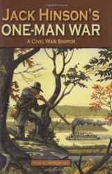 Jack Hinson's One-Man War A Civil War Sniper