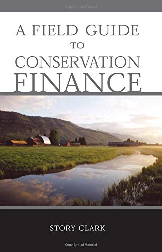Field Guide to Conservation Finance