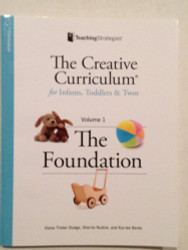 Creative Curriculum for Infants Toddlers and Twos Volume 1