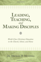 Leading Teaching and Making Disciples