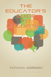 Educator's Guide To Linguistics