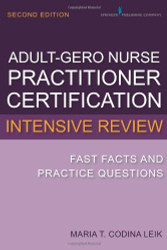 Adult-Gero Nurse Practitioner Certification Intensive Review