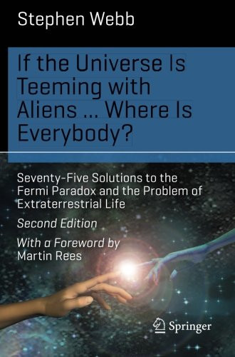 If The Universe Is Teeming With Aliens .. Where Is Everybody?