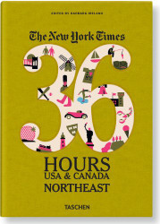 The New York Times: 36 Hours USA & Canada Northeast