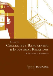 Cases In Collective Bargaining and Industrial Relations