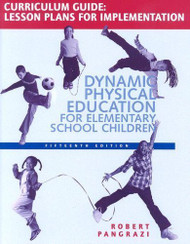 Dynamic Physical Education Curriculum Guide Lesson Plans for Implementation By
