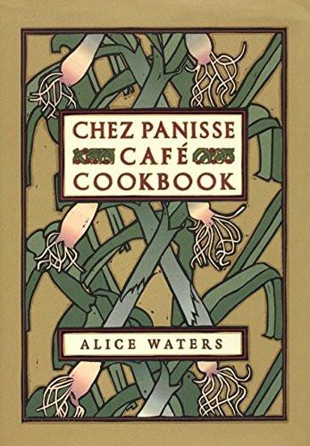 Chez Panisse Caf?? Cookbook