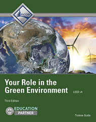 Your Role In the Green Environment Trainee Guide Updated to Leed Version 3