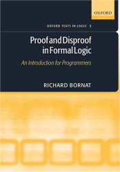 Proof and Disproof In Formal Logic