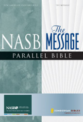 Nasb/The Message Parallel Bible