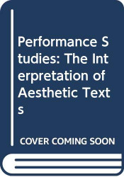 Performance Studies the Interpretation of Aesthetic Texts