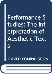 Performance Studies the Interpretation of Aesthetic Texts
