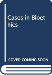 Cases In Bioethics