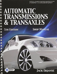 Today's Technican Automatic Transmissions And Transaxles Shop Manual by Jack Erjavec