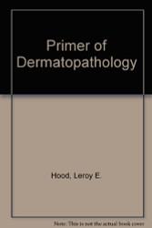 Primer of Dermatopathology