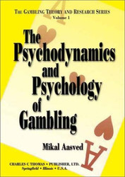 Psychodynamics and Psychology of Gambling Volume 1