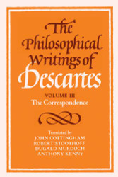 Philosophical Writings of Descartes Volume 3: The Correspondence