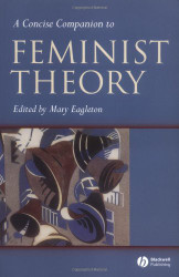 Concise Companion to Feminist Theory