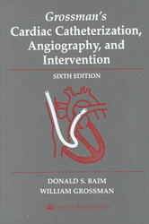 Grossman's Cardiac Catheterization Angiography and Intervention