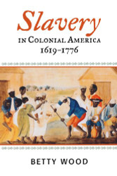 Slavery In Colonial America 1619-1776