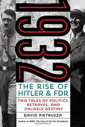 1932 The Rise of Hitler and FDRTwo Tales of Politics Betrayal and Unlikely