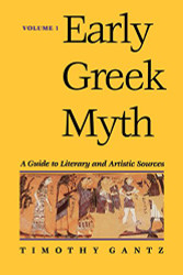 Early Greek Myth: A Guide to Literary and Artistic Sources Vol. 1