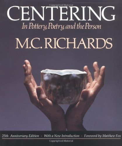 Centering In Pottery Poetry And The Person