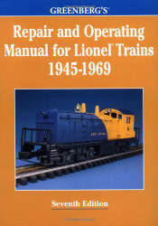 Greenberg's Repair And Operating Manual For Lionel Trains 1945-1969