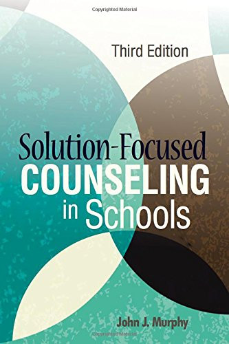 Solution-Focused Counseling In Middle and High Schools