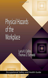 Physical Hazards of the Workplace