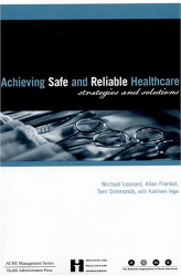 Achieving Safe And Reliable Healthcare
