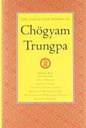 Collected Works Of Chogyam Trungpa Volume 5