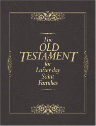 Old Testament For Latter-Day Saint Families