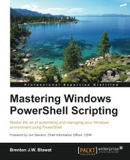 Mastering Windows PowerShell Scripting