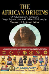 African Origins Of Civilization Religion Yoga Mystical Spirituality Ethics