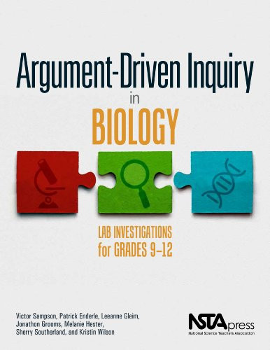 Argument-Driven Inquiry In Biology Grades 9-12