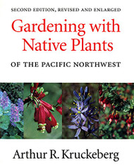 Gardening with Native Plants of the Pacific Northwest