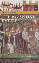 Daily Life in the Byzantine Empire