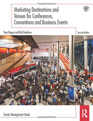 Marketing Destinations and Venues for Conferences Conventions and Business
