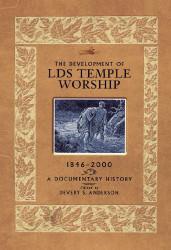 Development of LDS Temple Worship 1846-2000