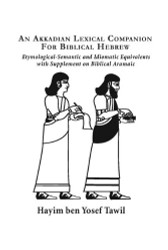 Akkadian Lexicon Companion for Biblical Hebrew Etymological Semantic and