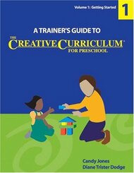 Trainers Guide to the Creative Curriculum for Preschool Volume 1