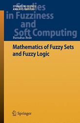 Mathematics of Fuzzy Sets and Fuzzy Logic